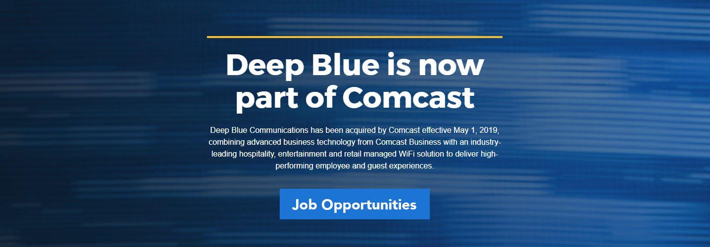 job opportunities at Deep Blue Communications, a Comcast business company